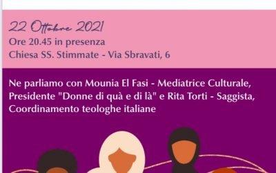 22 Ottobre 2021 si parla di donne e fede. Dialogo tra una donna musulmana e una cattolica